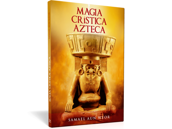 Magia crística aztecaMagia crística azteca - Samael Aun Weor