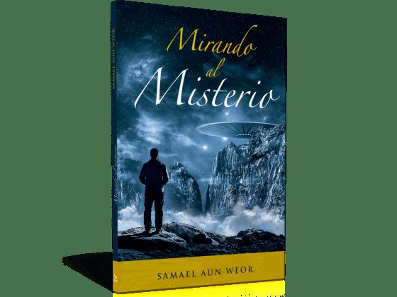 Mirando al misterioMirando al misterio - Samael Aun Weor