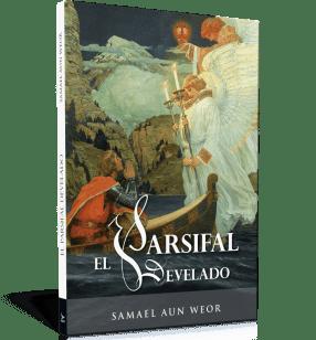 A feltárt Parsifal - V.M. Samael Aun Weor