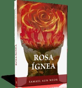 Rosa ignea - V.M. Samael Aun Weor