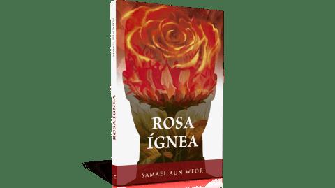 Rosa ígneaRosa ígnea - Samael Aun Weor