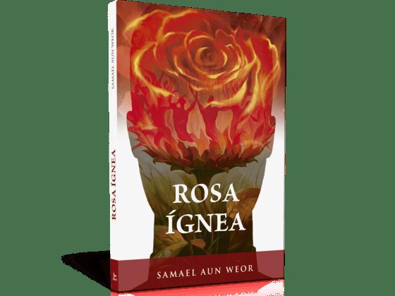 Rosa ígnea - Samael Aun Weor