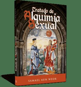 Tratado de alquimia sexualTratado de alquimia sexual - Samael Aun Weor