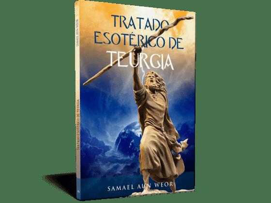 Tratado esotérico de teúrgiaTratado esotérico de teúrgia - Samael Aun Weor